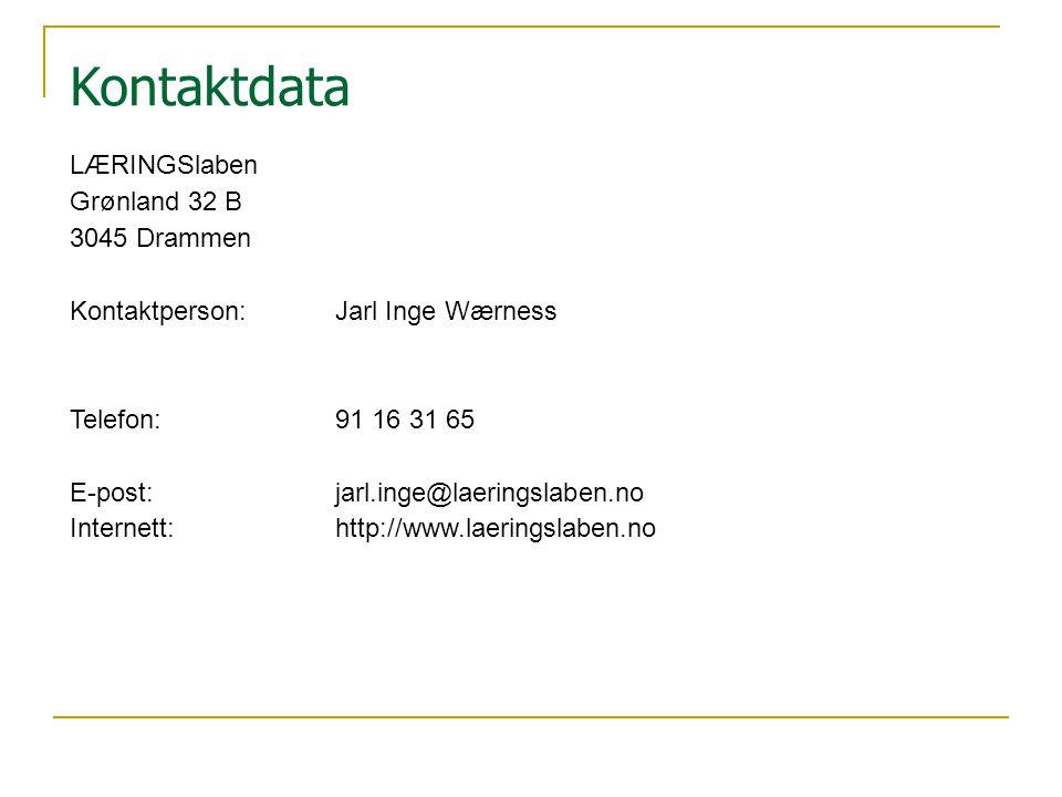 Kontaktdata LÆRINGSlaben Grønland 32 B 3045 Drammen Kontaktperson:Jarl Inge Wærness Telefon:91 16 31 65 E-post:jarl.inge@laeringslaben.no Internett:ht