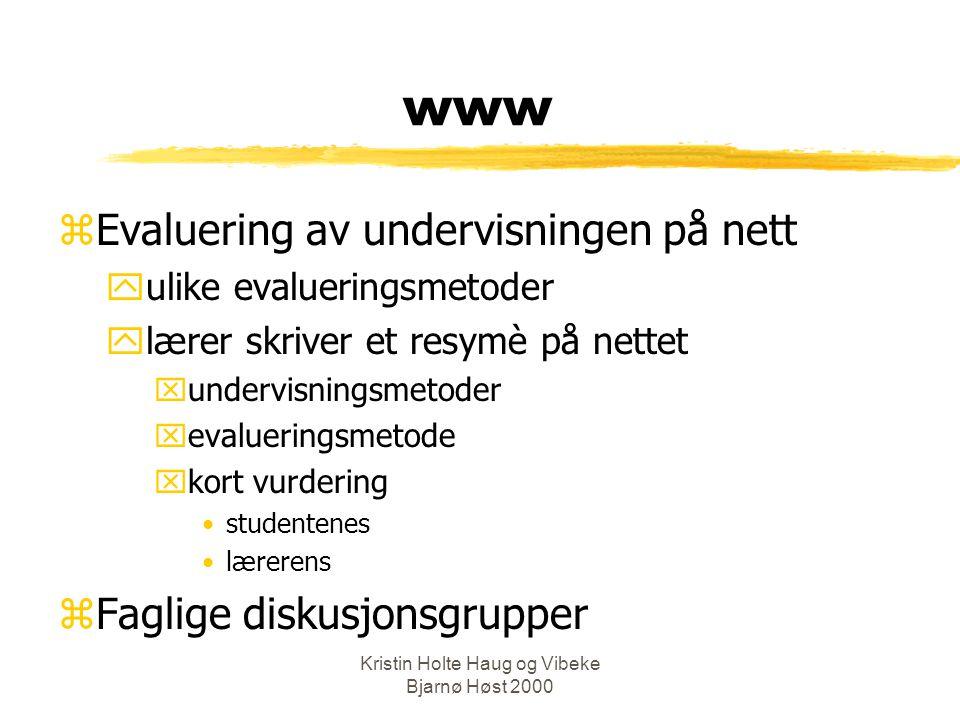 Kristin Holte Haug og Vibeke Bjarnø Høst 2000 Opplegget: Fordeler Ulemper