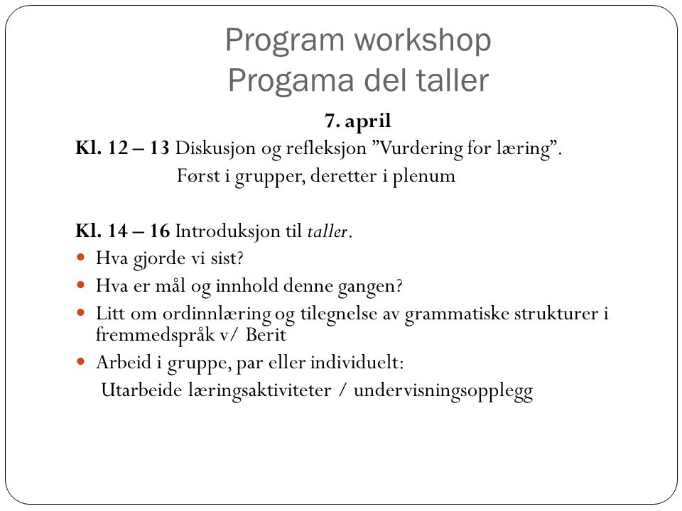 Program workshop Progama del taller 7. april Kl.