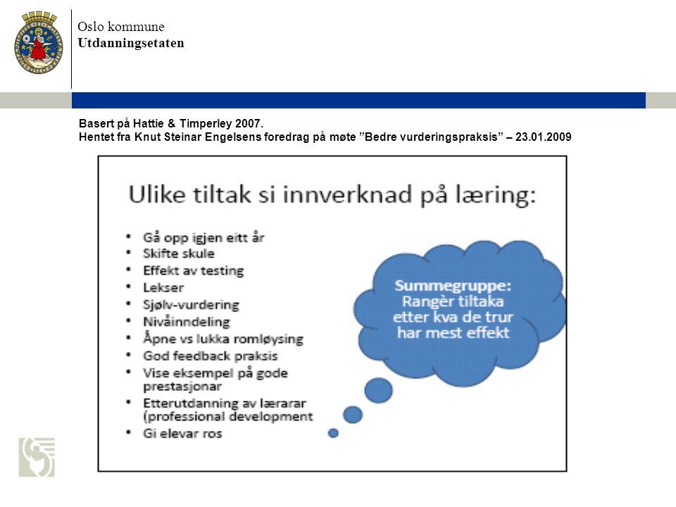 """Oslo kommune Utdanningsetaten Basert på Hattie & Timperley 2007. Hentet fra Knut Steinar Engelsens foredrag på møte """"Bedre vurderingspraksis"""" – 23.01."""