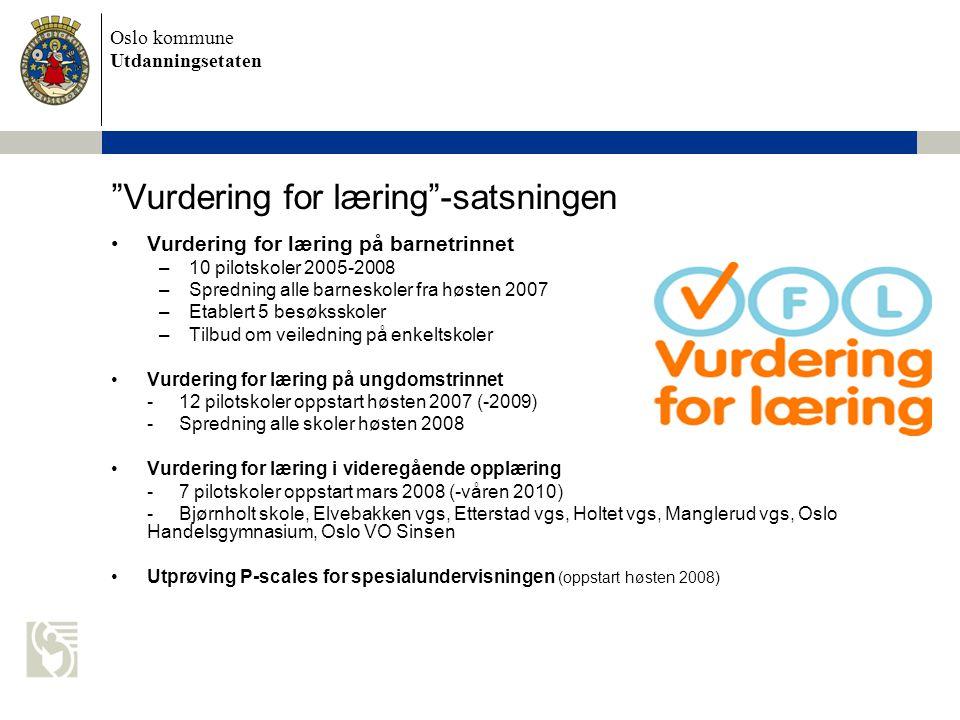 """Oslo kommune Utdanningsetaten """"Vurdering for læring""""-satsningen •Vurdering for læring på barnetrinnet –10 pilotskoler 2005-2008 –Spredning alle barnes"""