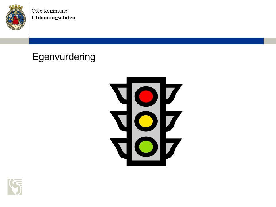 Oslo kommune Utdanningsetaten Egenvurdering
