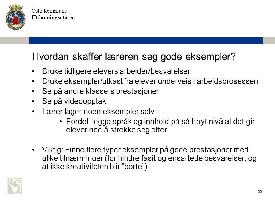 Oslo kommune Utdanningsetaten 33 Hvordan skaffer læreren seg gode eksempler.