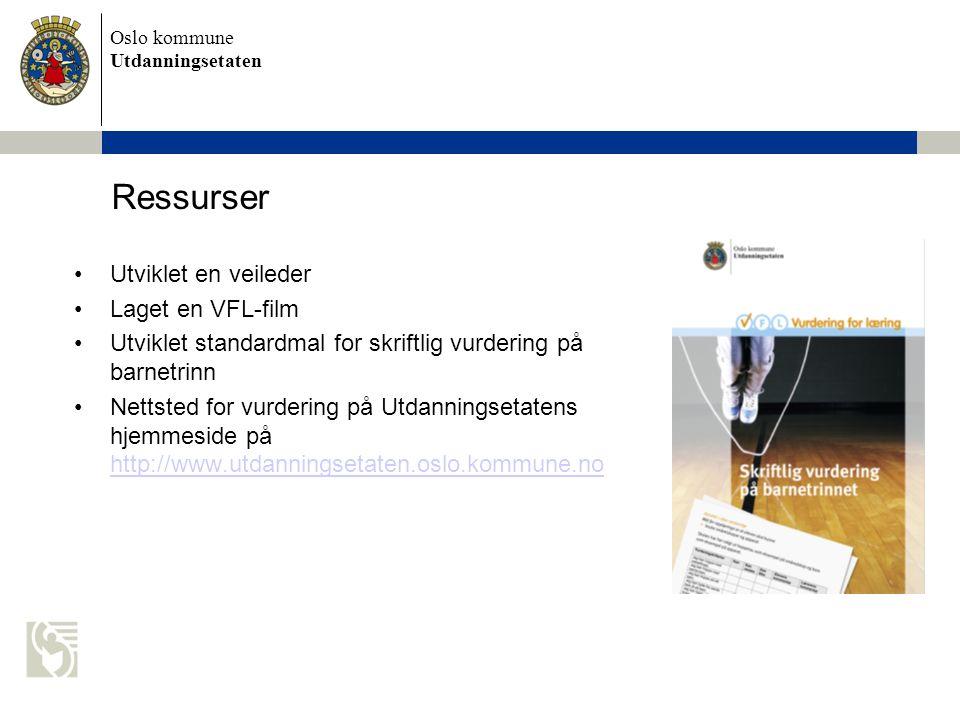 Oslo kommune Utdanningsetaten •Utviklet en veileder •Laget en VFL-film •Utviklet standardmal for skriftlig vurdering på barnetrinn •Nettsted for vurde