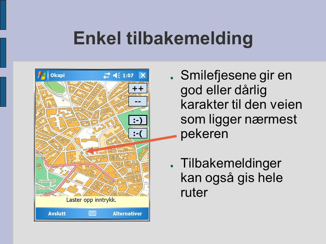 Enkel tilbakemelding ● Smilefjesene gir en god eller dårlig karakter til den veien som ligger nærmest pekeren ● Tilbakemeldinger kan også gis hele ruter