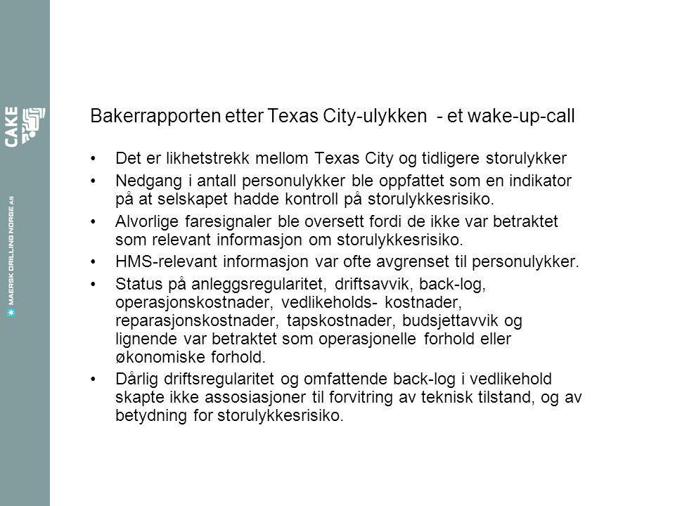 Bakerrapporten etter Texas City-ulykken - et wake-up-call •Det er likhetstrekk mellom Texas City og tidligere storulykker •Nedgang i antall personulyk