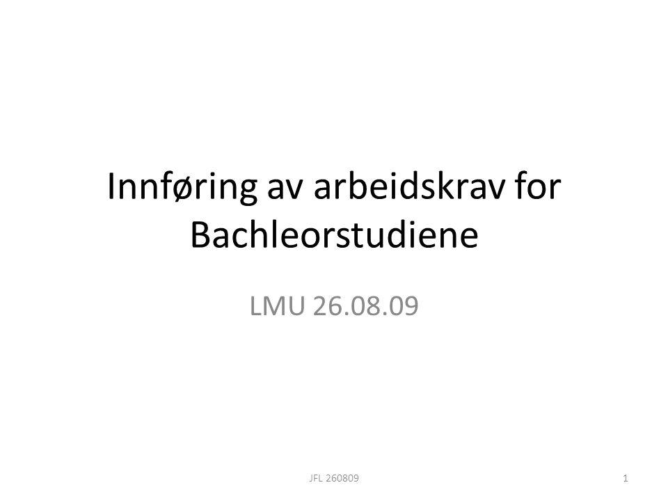 Innføring av arbeidskrav for Bachleorstudiene LMU 26.08.09 1JFL 260809