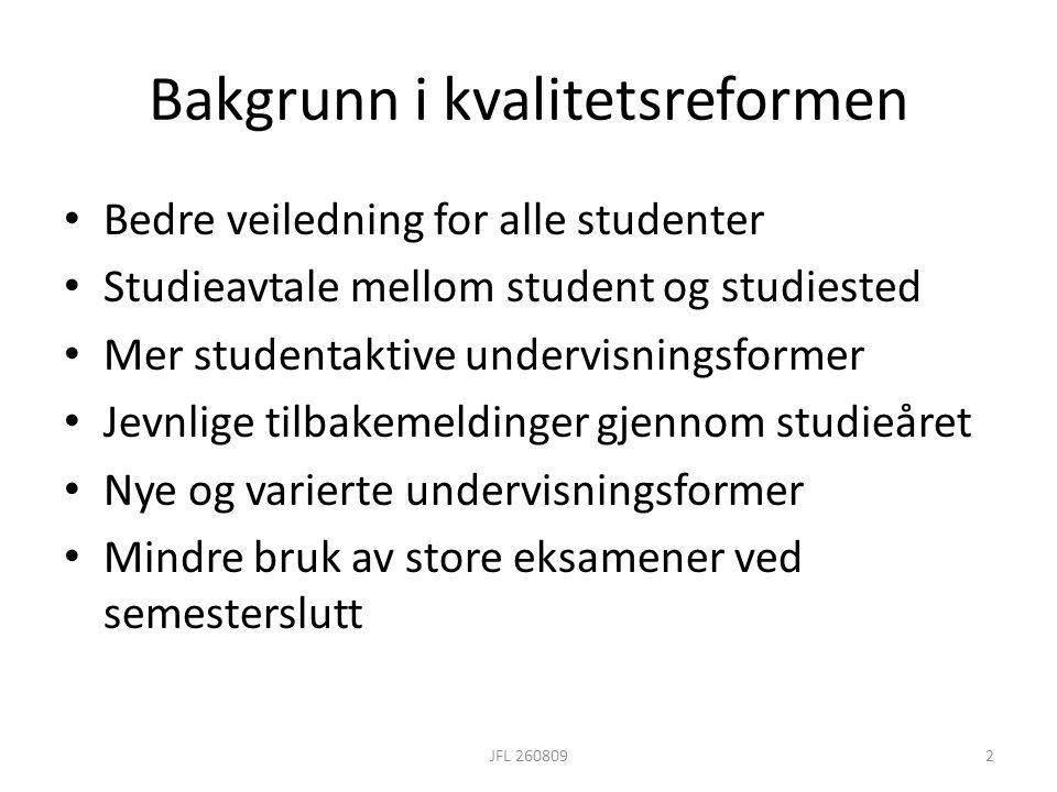 Bakgrunn i kvalitetsreformen • Bedre veiledning for alle studenter • Studieavtale mellom student og studiested • Mer studentaktive undervisningsformer