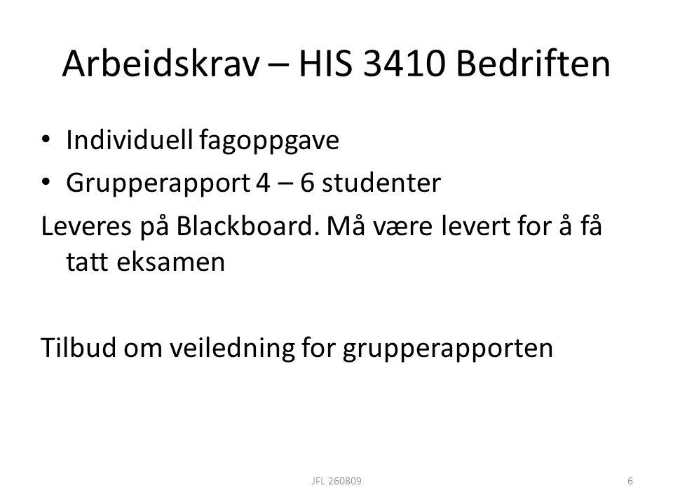 Arbeidskrav – HIS 3410 Bedriften • Individuell fagoppgave • Grupperapport 4 – 6 studenter Leveres på Blackboard. Må være levert for å få tatt eksamen