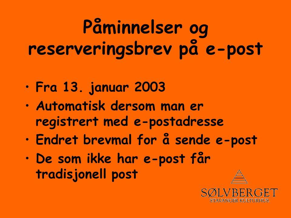 Påminnelser og reserveringsbrev på e-post •Fra 13.