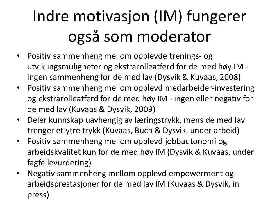 Indre motivasjon (IM) fungerer også som moderator • Positiv sammenheng mellom opplevde trenings- og utviklingsmuligheter og ekstrarolleatferd for de m