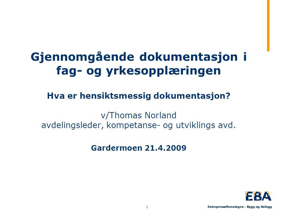 1 Gjennomgående dokumentasjon i fag- og yrkesopplæringen Hva er hensiktsmessig dokumentasjon.