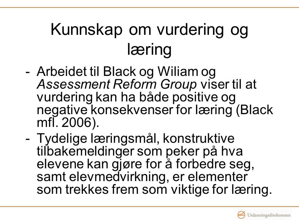 Kunnskap om vurdering og læring -Arbeidet til Black og Wiliam og Assessment Reform Group viser til at vurdering kan ha både positive og negative konse