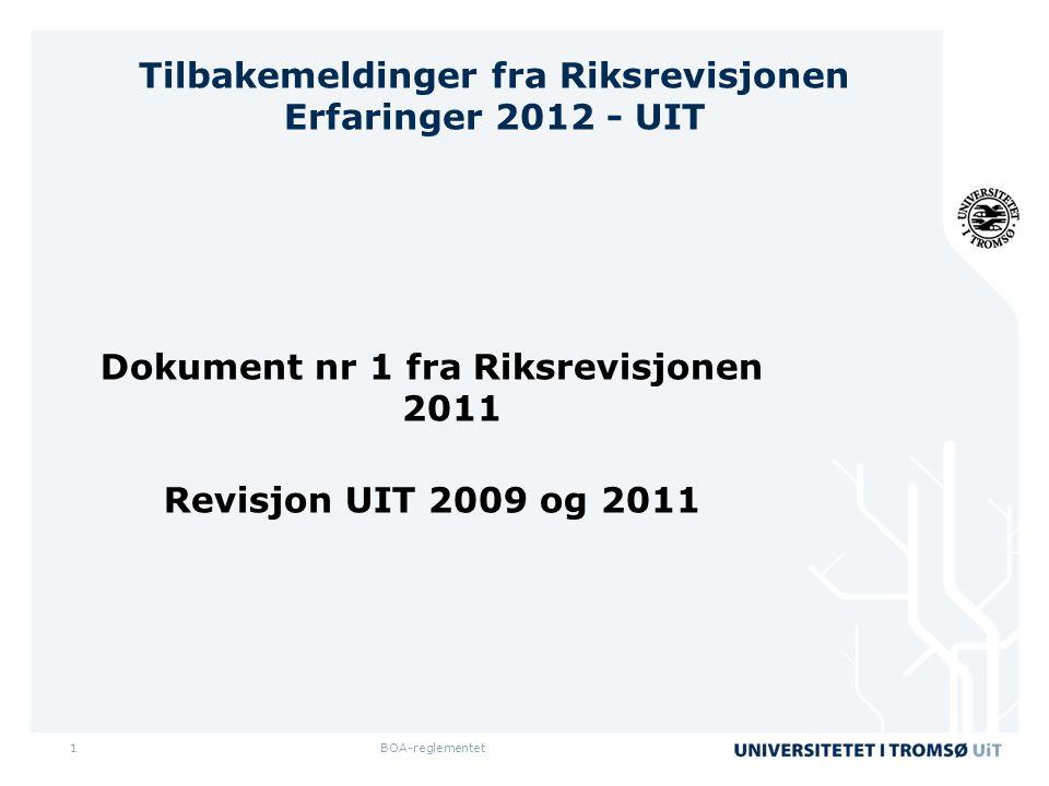 BOA-reglementet1 Tilbakemeldinger fra Riksrevisjonen Erfaringer 2012 - UIT Dokument nr 1 fra Riksrevisjonen 2011 Revisjon UIT 2009 og 2011