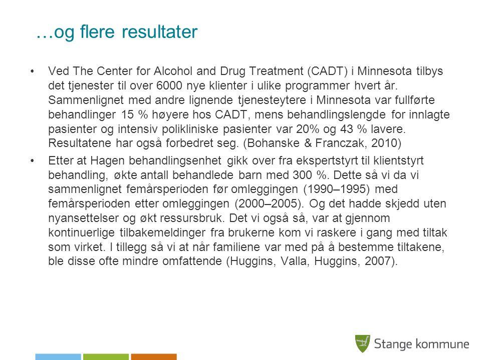 …og flere resultater •Ved The Center for Alcohol and Drug Treatment (CADT) i Minnesota tilbys det tjenester til over 6000 nye klienter i ulike program