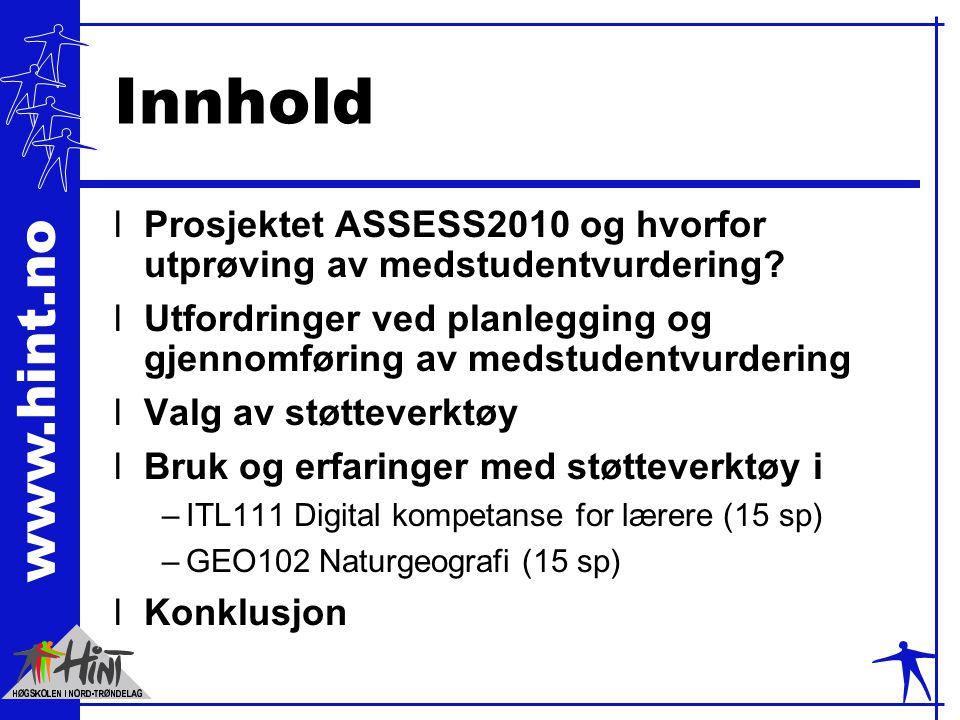 www.hint.no Innhold lProsjektet ASSESS2010 og hvorfor utprøving av medstudentvurdering? lUtfordringer ved planlegging og gjennomføring av medstudentvu
