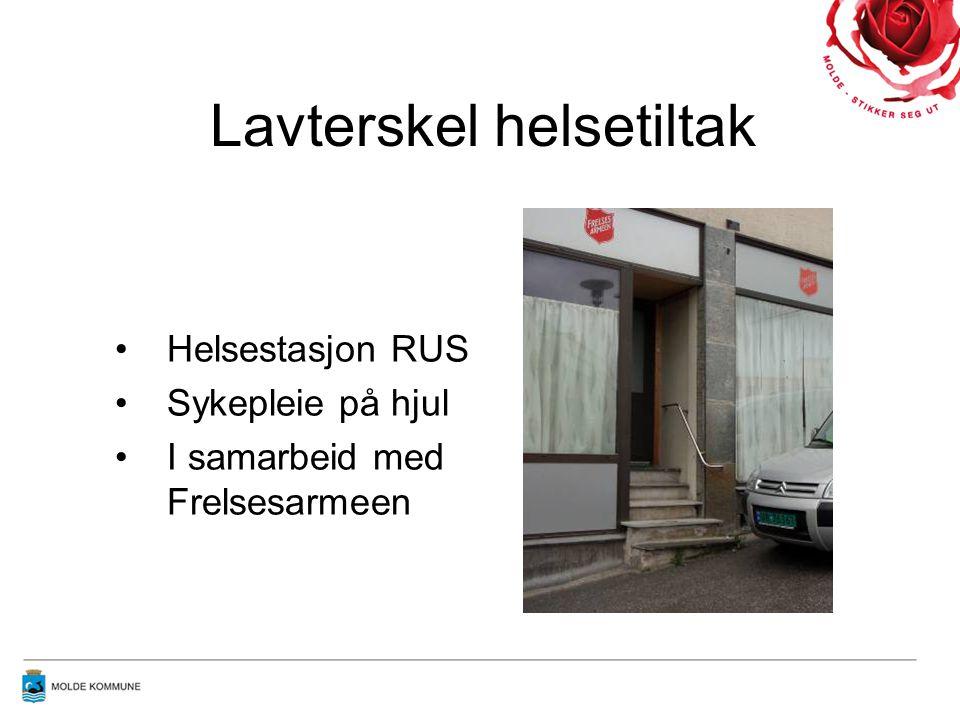 Lavterskel helsetiltak •Helsestasjon RUS •Sykepleie på hjul •I samarbeid med Frelsesarmeen