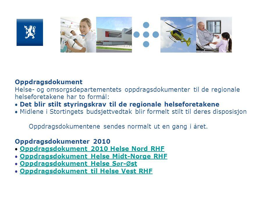 Oppdragsdokument Helse- og omsorgsdepartementets oppdragsdokumenter til de regionale helseforetakene har to form å l:  Det blir stilt styringskrav ti