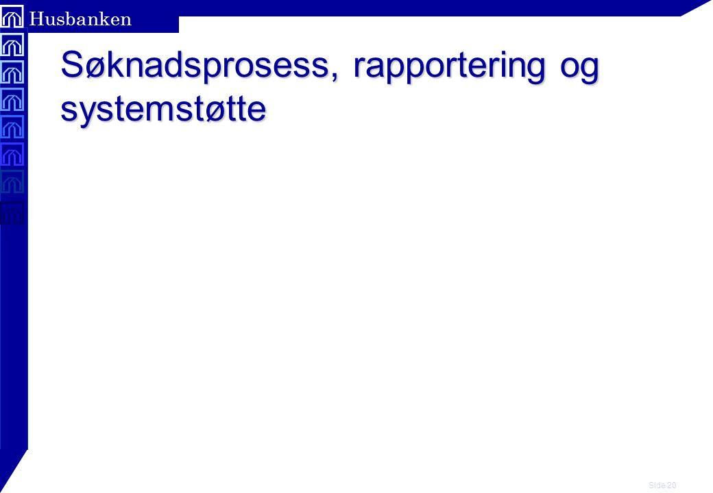 Side 20 Husbanken Søknadsprosess, rapportering og systemstøtte