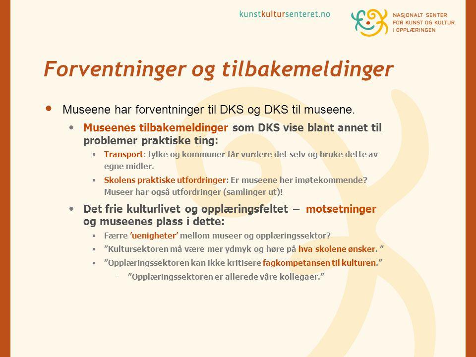 Forventninger og tilbakemeldinger  Museene har forventninger til DKS og DKS til museene.