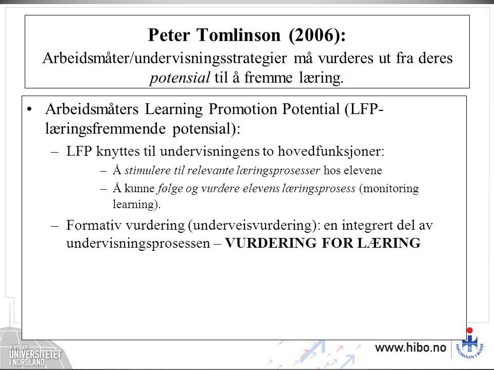 Peter Tomlinson (2006): Arbeidsmåter/undervisningsstrategier må vurderes ut fra deres potensial til å fremme læring.