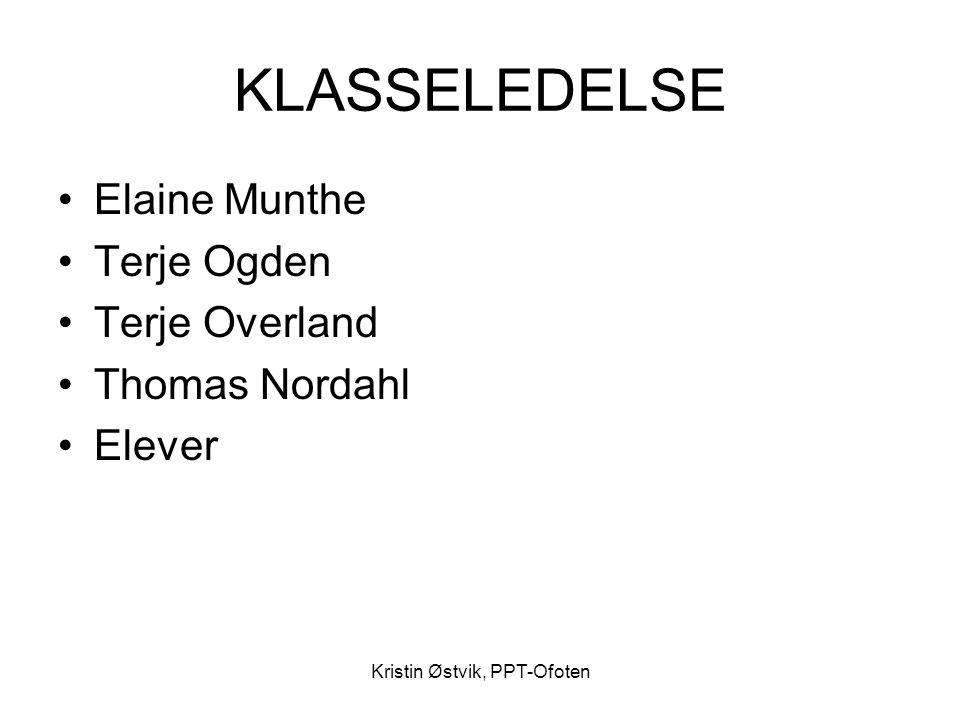 Kristin Østvik, PPT-Ofoten KLASSELEDELSE •Elaine Munthe •Terje Ogden •Terje Overland •Thomas Nordahl •Elever