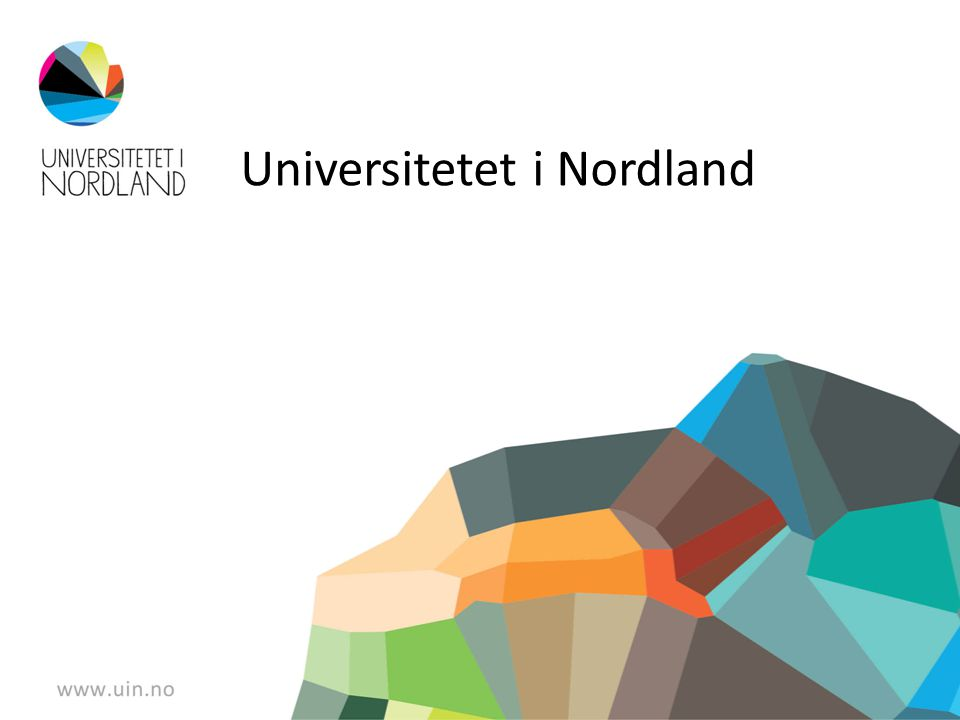 Samfunnsoppdraget vårt • Utdanning og forskning på høyt nasjonalt og internasjonalt nivå • Styrke Nordland som verdiskapingsregion • Nasjonalt ansvar for velferds- og profesjonsfaglig forskning • Styrke randsonen