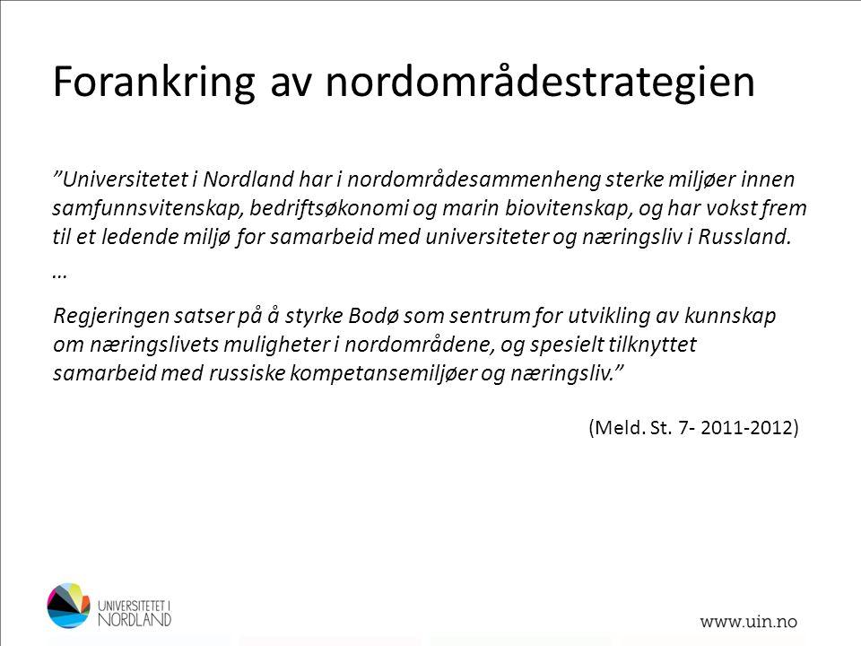 """Forankring av nordområdestrategien """"Universitetet i Nordland har i nordområdesammenheng sterke miljøer innen samfunnsvitenskap, bedriftsøkonomi og mar"""