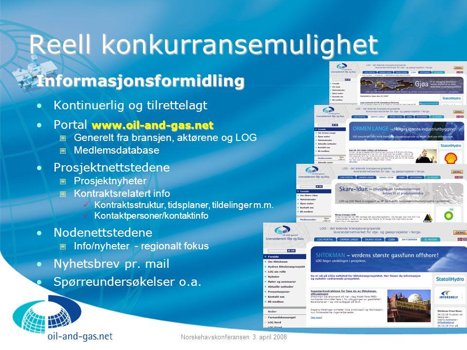 Norskehavskonferansen 3. april 2008 Reell konkurransemulighet Informasjonsformidling •Kontinuerlig og tilrettelagt www.oil-and-gas.net •Portal www.oil