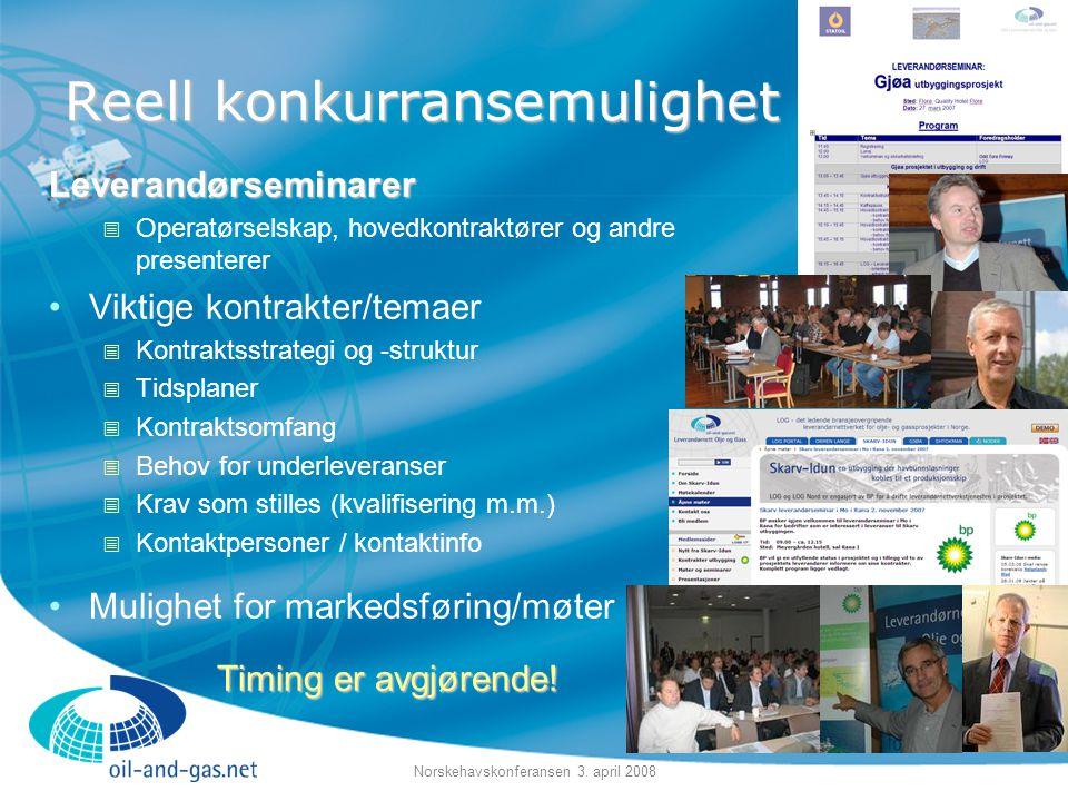 Norskehavskonferansen 3. april 2008 Reell konkurransemulighet Leverandørseminarer  Operatørselskap, hovedkontraktører og andre presenterer •Viktige k