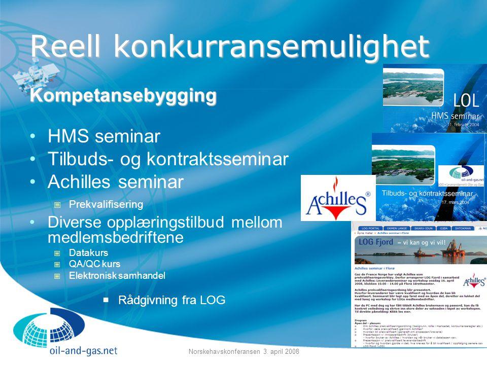 Norskehavskonferansen 3. april 2008 Reell konkurransemulighet Kompetansebygging •HMS seminar •Tilbuds- og kontraktsseminar •Achilles seminar  Prekval