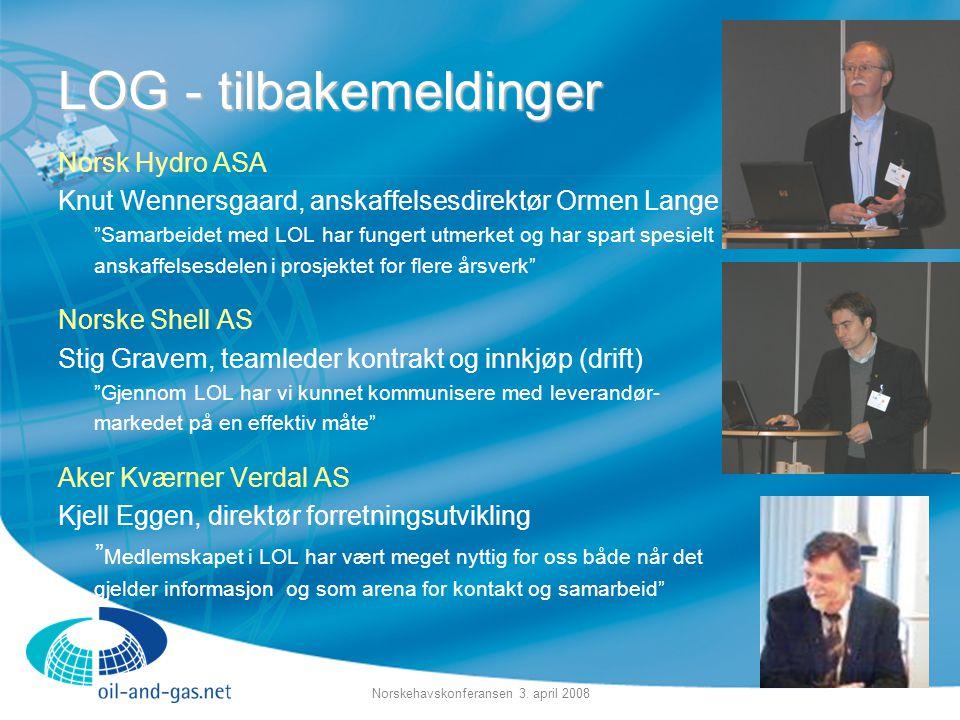 """Norskehavskonferansen 3. april 2008 LOG - tilbakemeldinger Norsk Hydro ASA Knut Wennersgaard, anskaffelsesdirektør Ormen Lange """"Samarbeidet med LOL ha"""