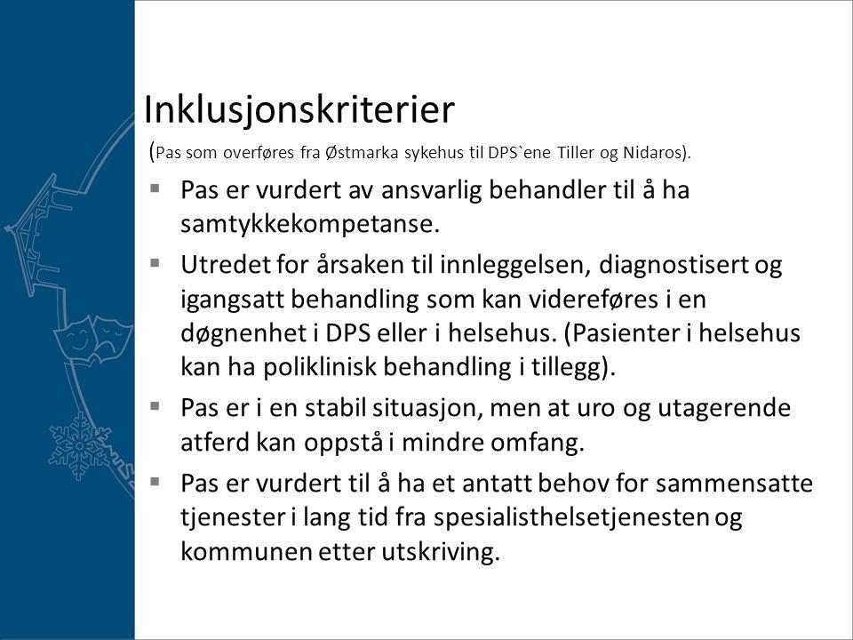 Inklusjonskriterier ( Pas som overføres fra Østmarka sykehus til DPS`ene Tiller og Nidaros).