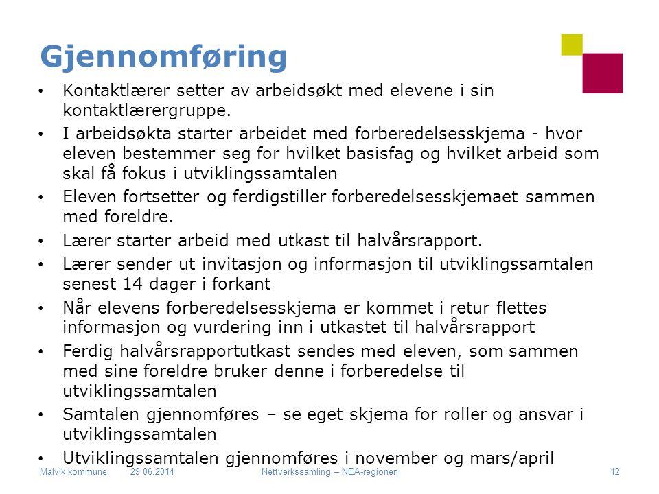 Malvik kommune Gjennomføring • Kontaktlærer setter av arbeidsøkt med elevene i sin kontaktlærergruppe. • I arbeidsøkta starter arbeidet med forberedel