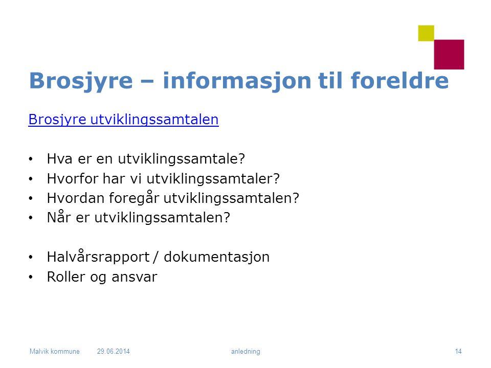 Malvik kommune Brosjyre – informasjon til foreldre Brosjyre utviklingssamtalen • Hva er en utviklingssamtale.