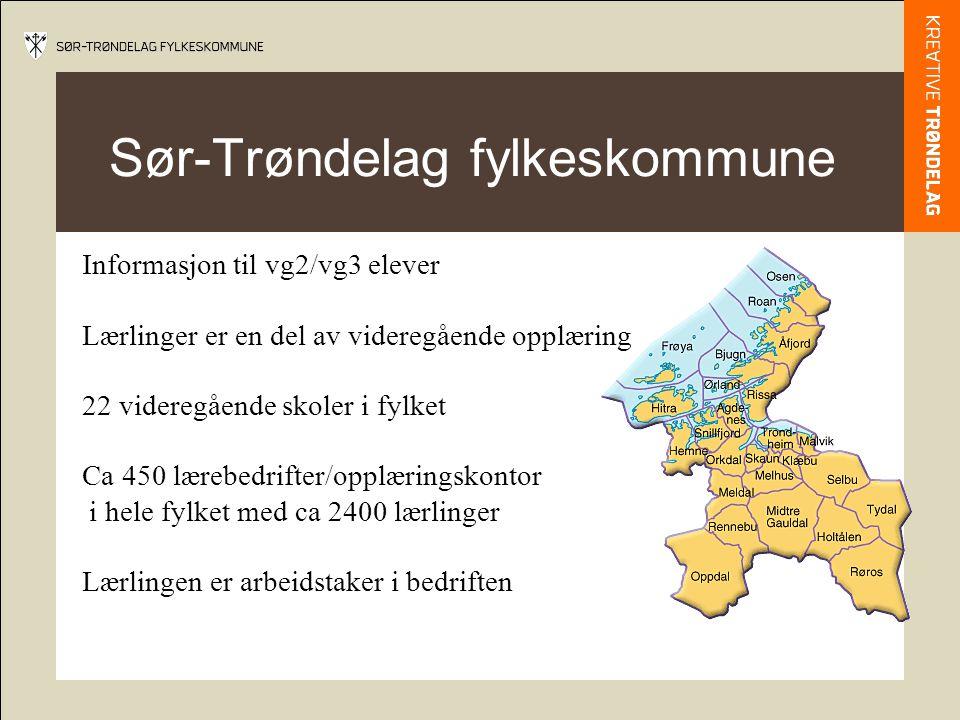 Sør-Trøndelag fylkeskommune Informasjon til vg2/vg3 elever Lærlinger er en del av videregående opplæring 22 videregående skoler i fylket Ca 450 lærebe