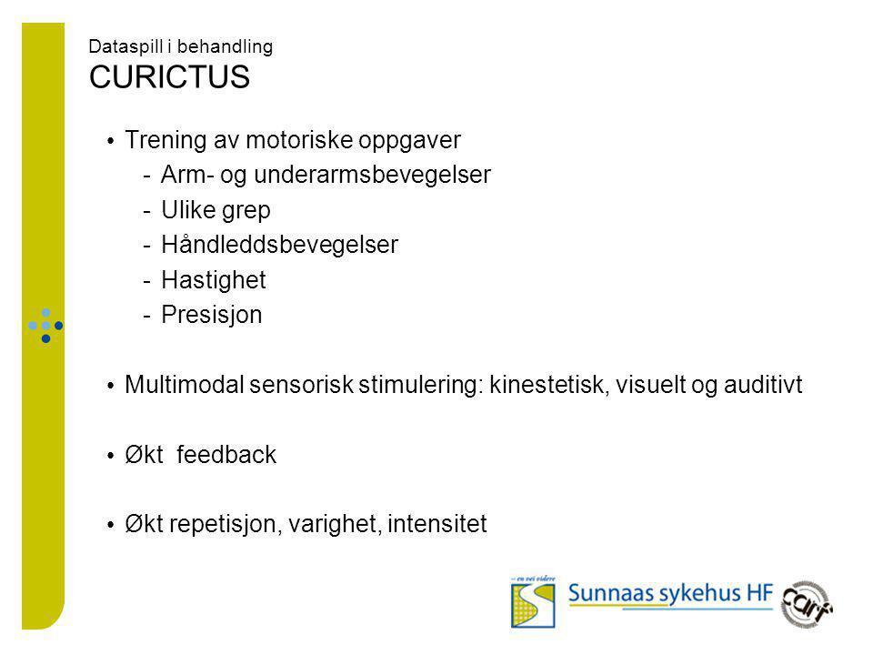 Dataspill i behandling CURICTUS Trening av kognitive ferdigheter -Oppmerksomhet -Konsentrasjon -Arbeidsminne -Visuell avsøkning