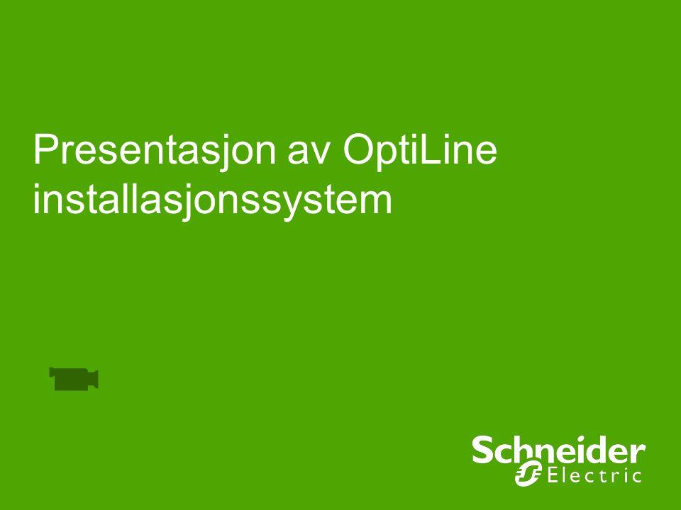Schneider Electric 2 – August 2009 Optiline installasjonssystem OptiLine 50 skiller seg fra tidligere installasjonssystemer ved at det brukes hurtigkoblinger for elektrisk tilkobling og at uttak festes ved klikk-inn-teknologi.