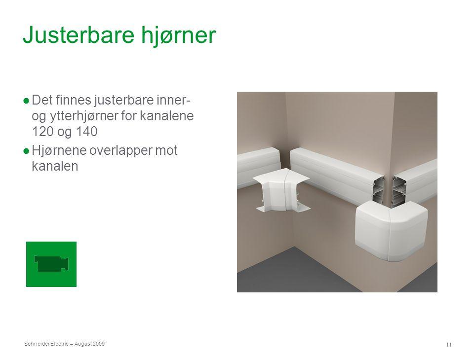Schneider Electric 11 – August 2009 Justerbare hjørner ●Det finnes justerbare inner- og ytterhjørner for kanalene 120 og 140 ●Hjørnene overlapper mot