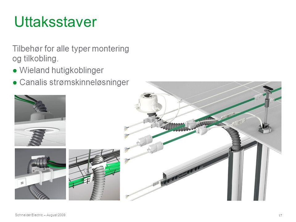 Schneider Electric 17 – August 2009 Uttaksstaver Tilbehør for alle typer montering og tilkobling. ● Wieland hutigkoblinger ● Canalis strømskinneløsnin