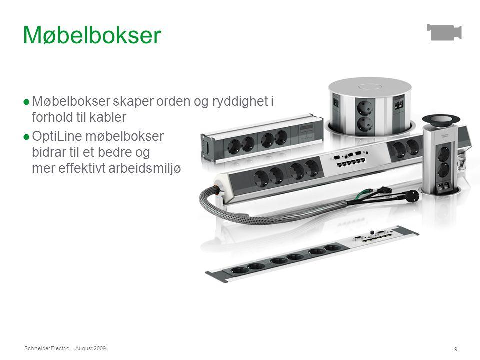 Schneider Electric 19 – August 2009 Møbelbokser ●Møbelbokser skaper orden og ryddighet i forhold til kabler ●OptiLine møbelbokser bidrar til et bedre