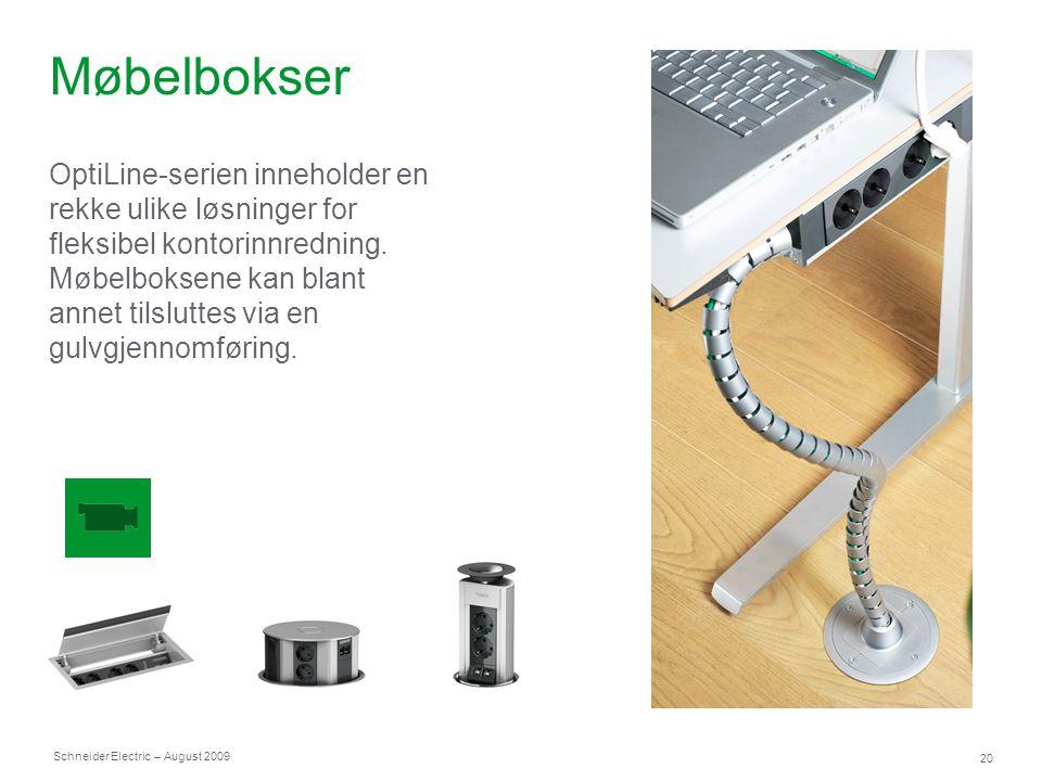Schneider Electric 20 – August 2009 Møbelbokser OptiLine-serien inneholder en rekke ulike løsninger for fleksibel kontorinnredning. Møbelboksene kan b