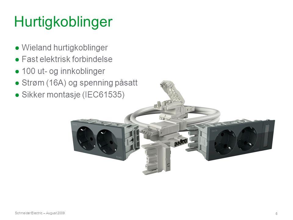 Schneider Electric 6 – August 2009 Hurtigkoblinger ● Wieland hurtigkoblinger ● Fast elektrisk forbindelse ● 100 ut- og innkoblinger ● Strøm (16A) og s