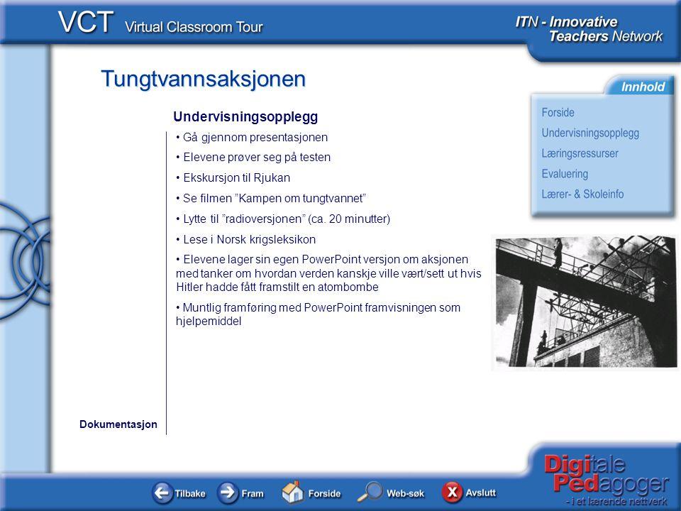 Tungtvannsaksjonen En presentasjon om Tungtvannsaksjonen .