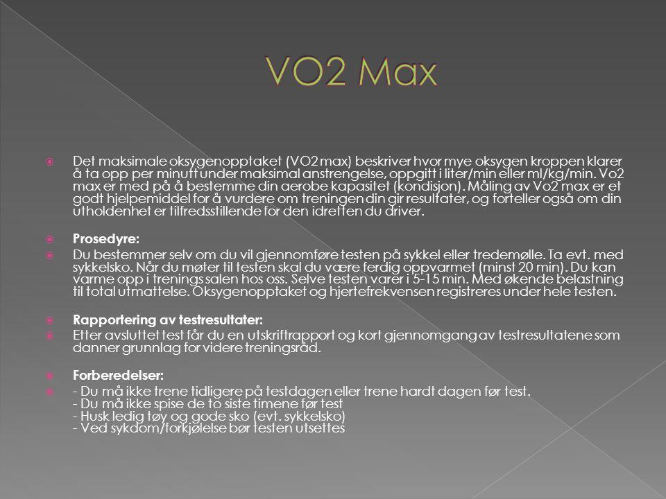  Det maksimale oksygenopptaket (VO2 max) beskriver hvor mye oksygen kroppen klarer å ta opp per minutt under maksimal anstrengelse, oppgitt i liter/m