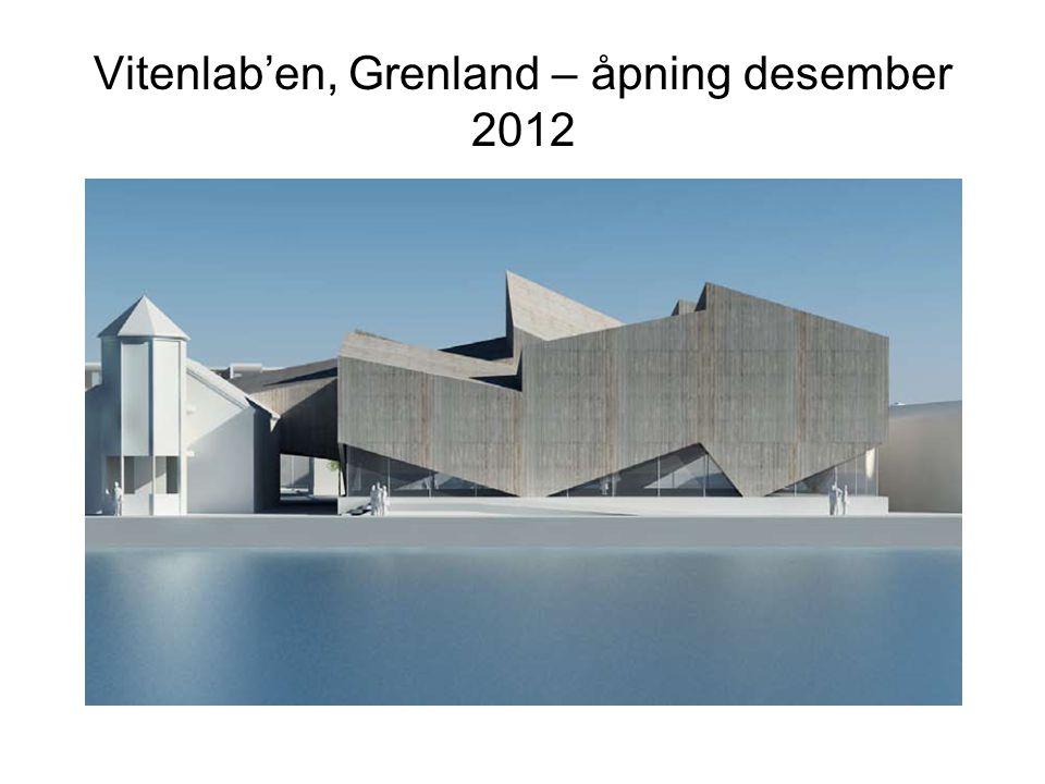Vitenlab'en, Grenland – åpning desember 2012