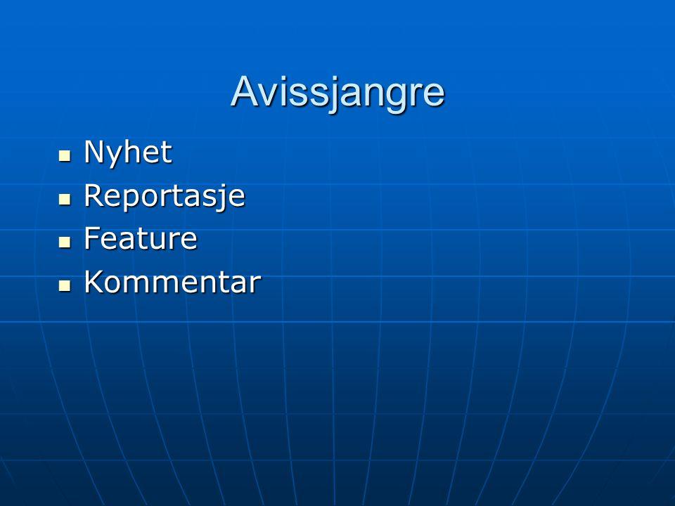 Avissjangre  Nyhet  Reportasje  Feature  Kommentar
