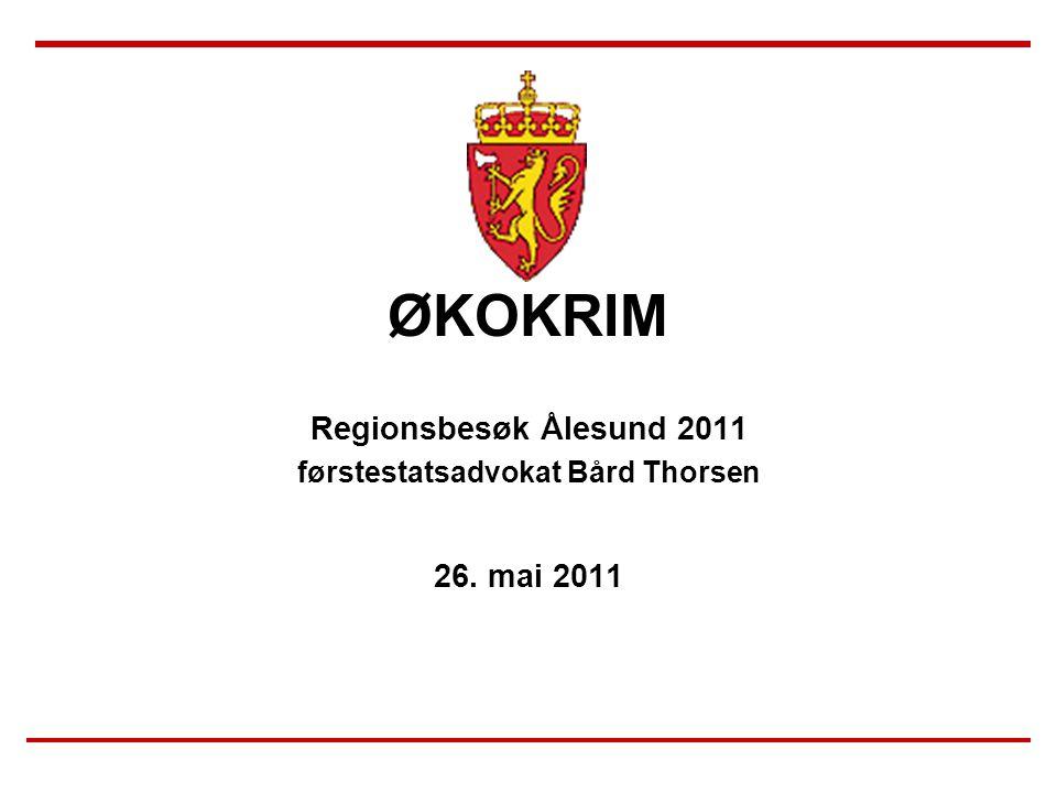 ØKOKRIM Regionsbesøk Ålesund 2011 førstestatsadvokat Bård Thorsen 26. mai 2011