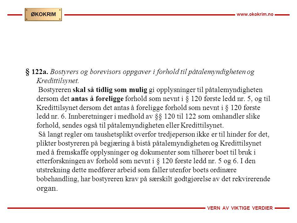 VERN AV VIKTIGE VERDIER www.okokrim.no § 122a. Bostyrers og borevisors oppgaver i forhold til påtalemyndigheten og Kredittilsynet. Bostyreren skal så