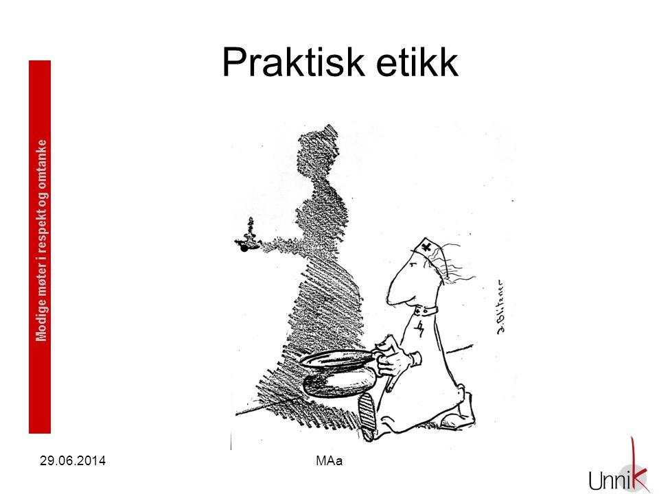 Modige møter i respekt og omtanke 29.06.2014MAa Praktisk etikk